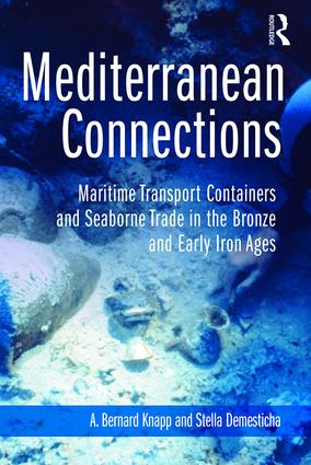 Mediterranean Connections: Maritime Transport Containers and Seaborne Trade in the Bronze and Early Iron Ages, 1st Edition (Hardback) book cover