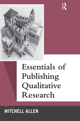 Essentials of Publishing Qualitative Research: 1st Edition (Paperback) book cover