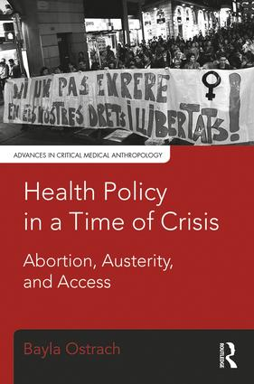Health Policy in a Time of Crisis: Abortion, Austerity, and Access book cover
