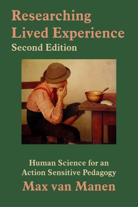 Researching Lived Experience: Human Science for an Action Sensitive Pedagogy, 2nd Edition (e-Book) book cover