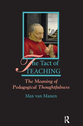 The Tact of Teaching: The Meaning of Pedagogical Thoughtfulness book cover
