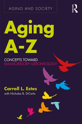Aging A-Z: Concepts Toward Emancipatory Gerontology, 1st Edition (Paperback) book cover