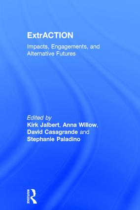 ExtrACTION: Impacts, Engagements, and Alternative Futures, 1st Edition (Hardback) book cover