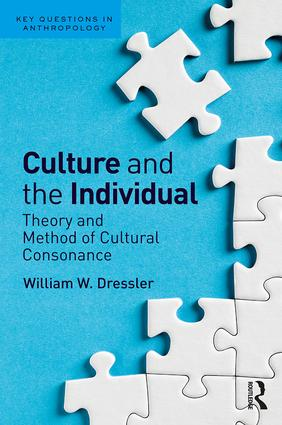 Culture and the Individual: Theory and Method of Cultural Consonance, 1st Edition (Paperback) book cover