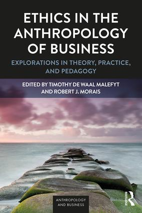 Ethics in the Anthropology of Business: Explorations in Theory, Practice, and Pedagogy, 1st Edition (Paperback) book cover