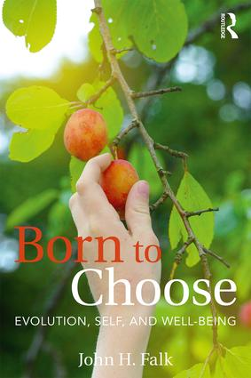 Born to Choose: Evolution, Self, and Well-Being, 1st Edition (Paperback) book cover