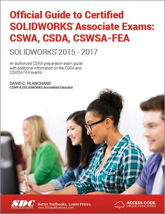 Official Guide to Certified SOLIDWORKS Associate Exams: CSWA, CSDA, CSWSA-FEA (2015-2017) (Including unique access code): CSWA, CSDA, CSWSA-FEA (2015-2017) (Including unique access code), 1st Edition (Paperback) book cover