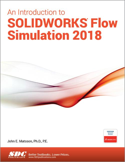 An Introduction to SOLIDWORKS Flow Simulation 2018: 1st Edition (Paperback) book cover