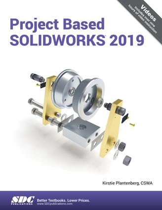 Project Based SOLIDWORKS 2019: 1st Edition (Paperback) book cover