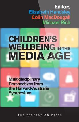 Children's Wellbeing in the Media Age: Multidisciplinary Perspectives from the Harvard-Australia Symposium, 1st Edition (Paperback) book cover