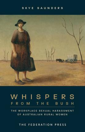 Whispers from the Bush: The Workplace Sexual Harassment of Australian Rural Women book cover