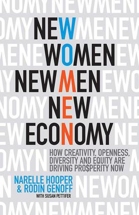New Women, New Men, New Economy: How Creativity, Openness, Diversity and Equity are Driving Prosperity Now, 1st Edition (Paperback) book cover