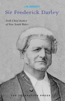 Sir Frederick Darley: Sixth Chief Justice of New South Wales 1886-1910, 1st Edition (Paperback) book cover
