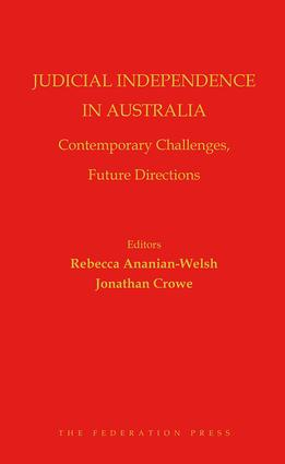 Judicial Independence in Australia: Contemporary Challenges, Future Directions, 1st Edition (Hardback) book cover