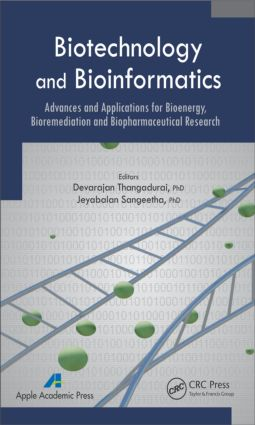 Biotechnology and Bioinformatics: Advances and Applications for Bioenergy, Bioremediation and Biopharmaceutical Research, 1st Edition (Hardback) book cover
