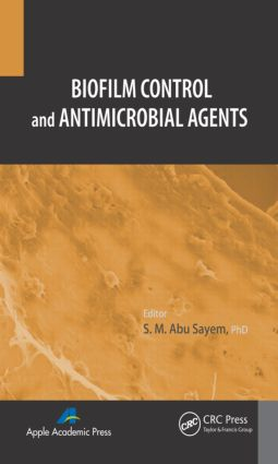 Biofilm Control and Antimicrobial Agents: 1st Edition (Hardback) book cover
