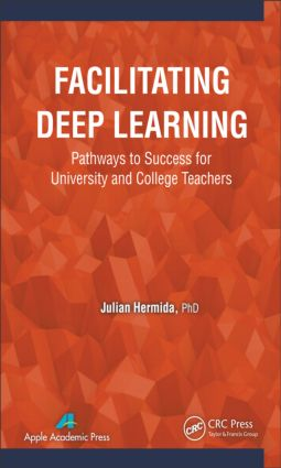 Facilitating Deep Learning: Pathways to Success for University and College Teachers, 1st Edition (Hardback) book cover
