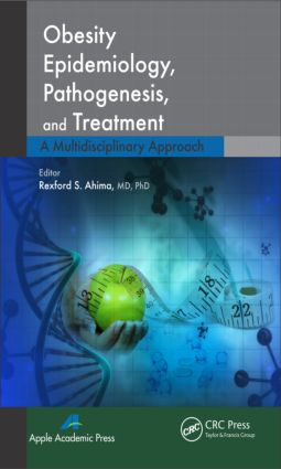 Obesity Epidemiology, Pathogenesis, and Treatment: A Multidisciplinary Approach, 1st Edition (Hardback) book cover