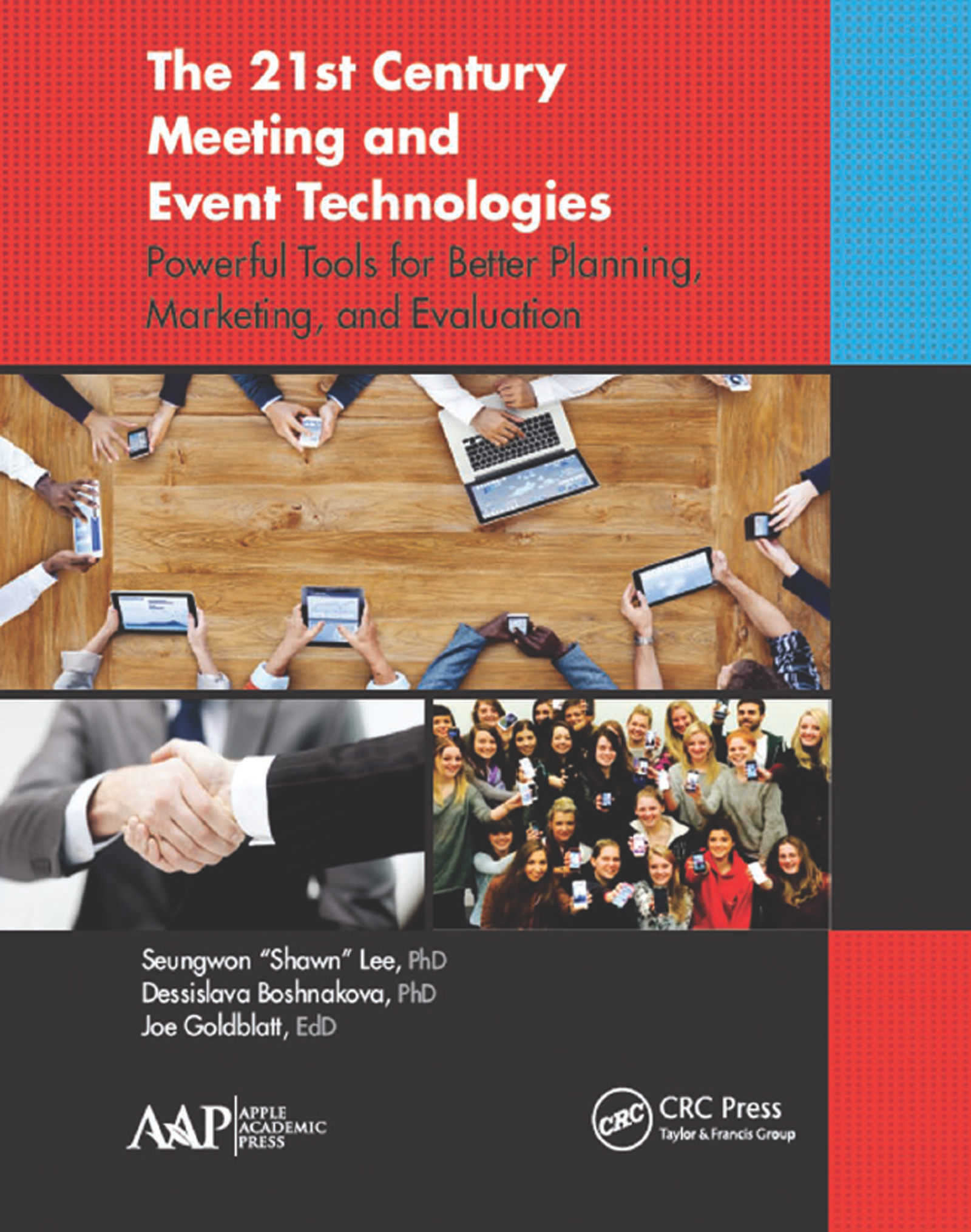 The 21st Century Meeting and Event Technologies: Powerful Tools for Better Planning, Marketing, and Evaluation (Hardback) book cover