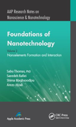 Foundations of Nanotechnology, Volume Two: Nanoelements Formation and Interaction book cover