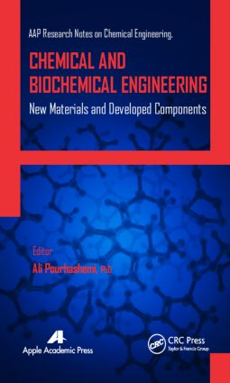 Chemical and Biochemical Engineering: New Materials and Developed Components, 1st Edition (Hardback) book cover