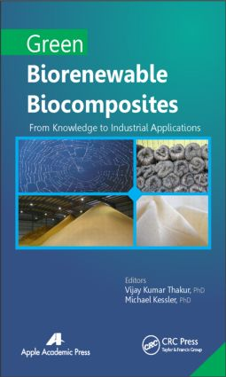 Green Biorenewable Biocomposites: From Knowledge to Industrial Applications, 1st Edition (Hardback) book cover