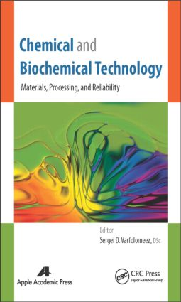 Chemical and Biochemical Technology: Materials, Processing, and Reliability, 1st Edition (Hardback) book cover