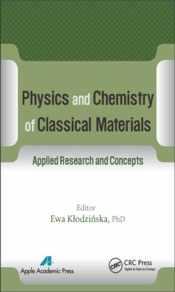 Physics and Chemistry of Classical Materials: Applied Research and Concepts, 1st Edition (Hardback) book cover