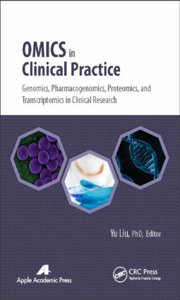 Omics in Clinical Practice: Genomics, Pharmacogenomics, Proteomics, and Transcriptomics in Clinical Research, 1st Edition (Hardback) book cover