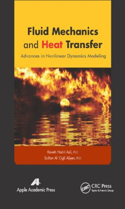 Fluid Mechanics and Heat Transfer: Advances in Nonlinear Dynamics Modeling, 1st Edition (Hardback) book cover