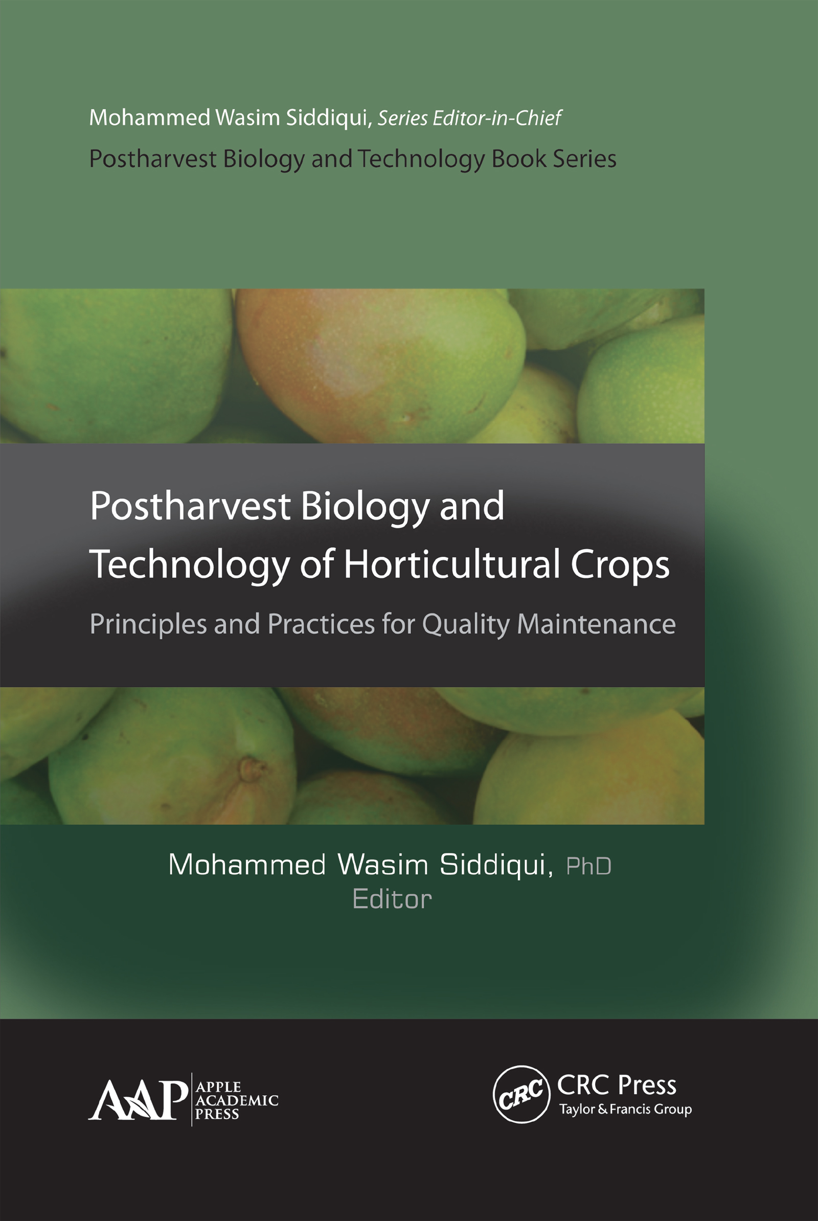 Postharvest Biology and Technology of Horticultural Crops: Principles and Practices for Quality Maintenance book cover