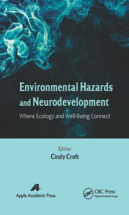 Environmental Hazards and Neurodevelopment: Where Ecology and Well-Being Connect book cover
