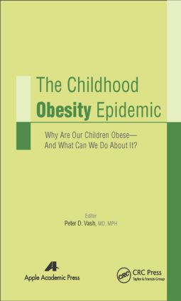 The Childhood Obesity Epidemic: Why Are Our Children Obese—And What Can We Do About It?, 1st Edition (Hardback) book cover