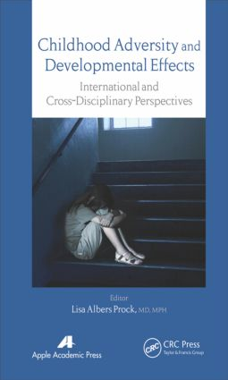 Childhood Adversity and Developmental Effects: An International, Cross-Disciplinary Approach, 1st Edition (Hardback) book cover