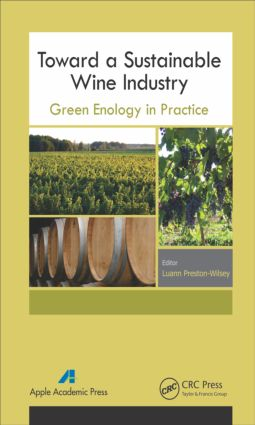 Toward a Sustainable Wine Industry: Green Enology Research, 1st Edition (Hardback) book cover