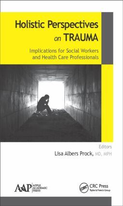 Holistic Perspectives on Trauma: Implications for Social Workers and Health-Care Professionals, 1st Edition (Hardback) book cover