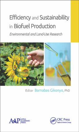 Efficiency and Sustainability in Biofuel Production: Environmental and Land-Use Research, 1st Edition (Hardback) book cover