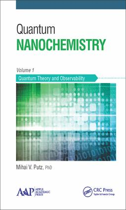 Quantum Nanochemistry, Volume One: Quantum Theory and Observability, 1st Edition (Hardback) book cover