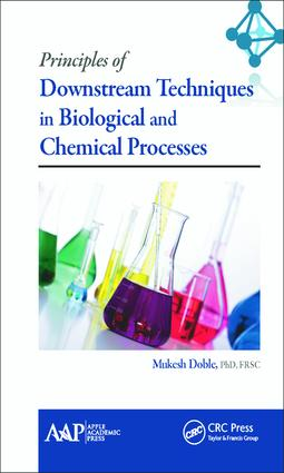 Principles of Downstream Techniques in Biological and Chemical Processes: 1st Edition (Hardback) book cover