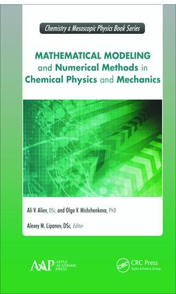 Mathematical Modeling and Numerical Methods in Chemical Physics and Mechanics: 1st Edition (Hardback) book cover