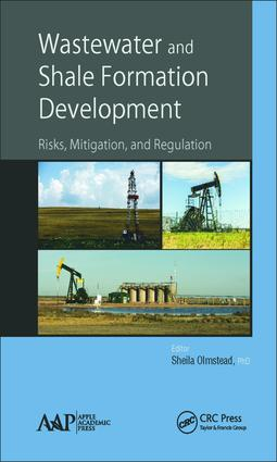 Wastewater and Shale Formation Development: Risks, Mitigation, and Regulation, 1st Edition (Hardback) book cover