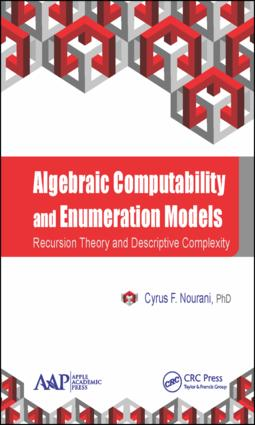 Algebraic Computability and Enumeration Models: Recursion Theory and Descriptive Complexity, 1st Edition (Hardback) book cover