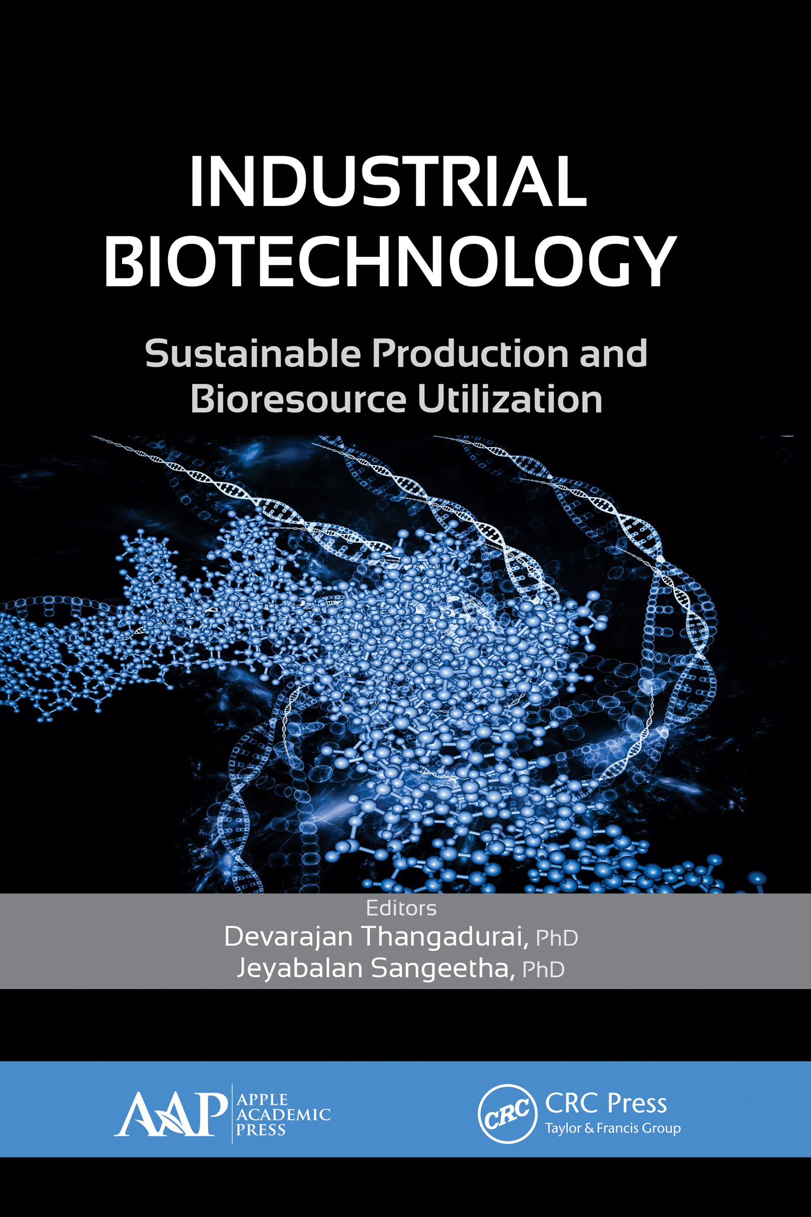 Industrial Biotechnology: Sustainable Production and Bioresource Utilization, 1st Edition (Hardback) book cover