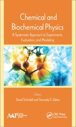 Chemical and Biochemical Physics: A Systematic Approach to Experiments, Evaluation, and Modeling, 1st Edition (Hardback) book cover