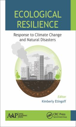 Ecological Resilience: Response to Climate Change and Natural Disasters, 1st Edition (Hardback) book cover