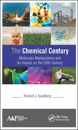 The Chemical Century: Molecular Manipulation and Its Impact on the 20th Century, 1st Edition (Hardback) book cover
