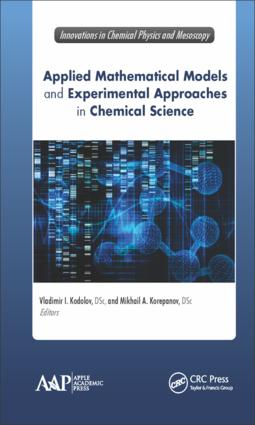 Applied Mathematical Models and Experimental Approaches in Chemical Science: 1st Edition (Hardback) book cover