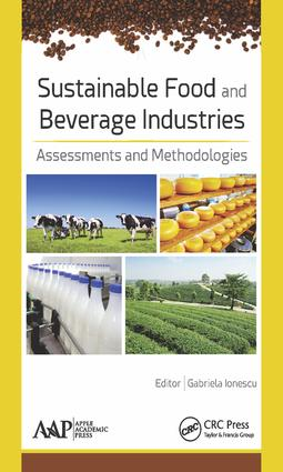 Sustainable Food and Beverage Industries: Assessments and Methodologies, 1st Edition (Hardback) book cover