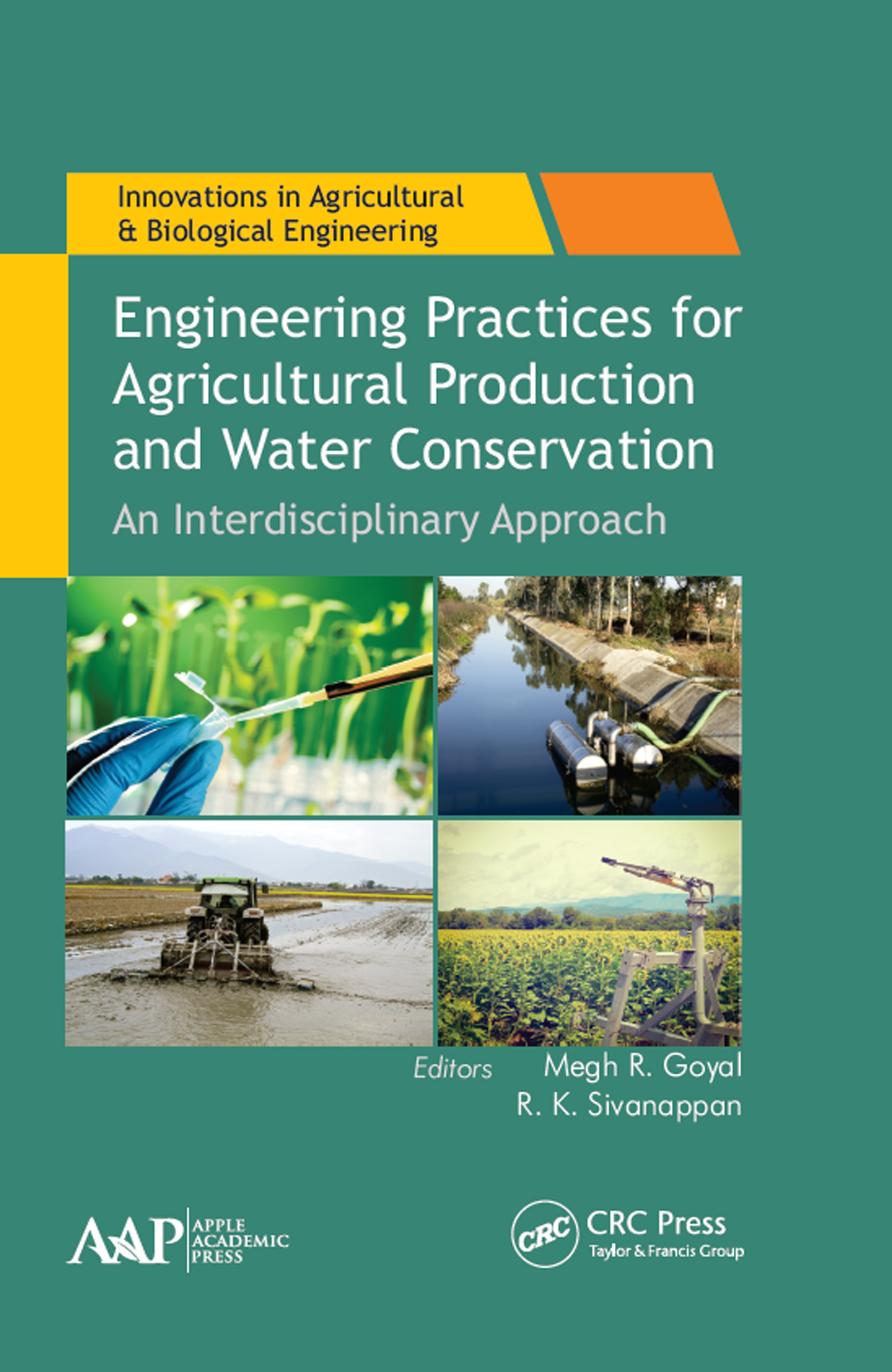Engineering Practices for Agricultural Production and Water Conservation: An Interdisciplinary Approach, 1st Edition (Hardback) book cover