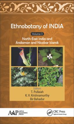 Ethnobotany of India, Volume 3: North-East India and the Andaman and Nicobar Islands book cover